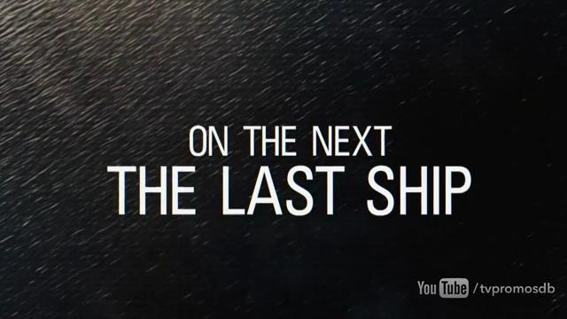 The Last Ship: 3x08 Sea Change - promo #01
